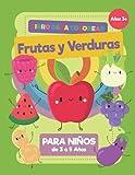 Frutas y Verduras Libro Para Colorear Para Niños de 3 a 5 Años: Un libro para colorear con frutas y verduras para niños