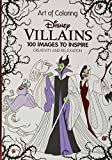 ART OF COLORING DISNEY VILLAINS HC: 100 Images to Inspire Creativity and Relaxation