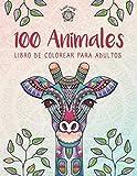 100 Animales - Libro de colorear para adultos: Creatividad, concentración y relajación con mandalas animales antiestrés para adultos (Mandalas de animales)