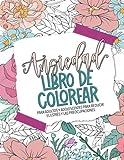 Ansiedad - Libro de colorear para adultos y adolescentes para reducir el estrés y las preocupaciones