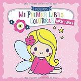 Mi primer libro colorear 1 año + NIÑAS: PEQUELINDOS cuadernos para colorear niños con animales, unicorno, muñecas, sirena, princesa, castillo y muchos otros dibujos para pintar. Niña 1 2 3 años