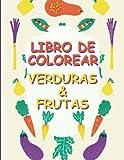 Libro para colorear de verduras y frutas: Libro de actividades para niños, libro para colorear para niños pequeños, con 50 hermosas páginas para colorear (21x28cm)