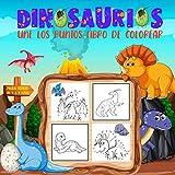Dinosaurios Une Los Puntos Libro De Colorear Para Niños de 4 a 8 años: 60 Páginas Para Unir Puntos Y Para Colorear