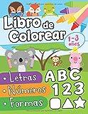 Libro de colorear letras números formas 1-3 años: Primer Libro para Colorear para Niños de 1 Año a 3 Años   Libro Infantil para Colorear   Libro de ... Niños 1 año   Animales para Colorear Niños