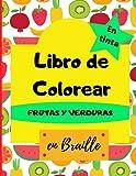 Libro de colorear frutas y verduras en braille en tinta: Libro de colorear frutas y verduras en braille en tinta para niños 4-6