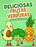 Deliciosas Frutas y Verduras Libro de Colorear: Divertidas y Fáciles Páginas para Colorear con Frutas y Verduras para Niños y Niñas de 2 a 8 Años, Gran Formato. (Idea de Regalo!)