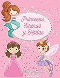 Princesas, Sirenas y Hadas: Libro para colorear para niñas: Diseños preciosos e imágenes encantadoras: Hadas Mágicas, Sirenas y Princesas. Libro para ... años. Páginas para colorear un mundo mágico.