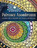 Patrones Asombrosos: Patrones Relajantes Para Colorear En Estilo Mandala. Libro De Colorear Para Adultos